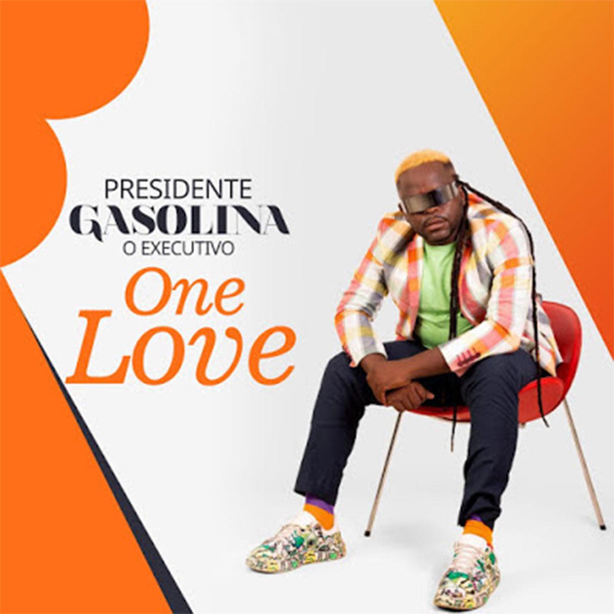 Presidente Gasolina - One Love