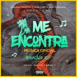 Bráulio ZP - Me Encontra (Prod. Young Power)