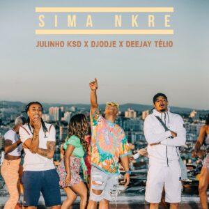 Djodje - Sima Nkre (feat. Deejay Télio & Julinho Ksd)