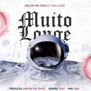 Lino On The Track x WellDone - Muito Longe