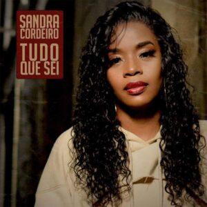 Sandra Cordeiro - Tudo Que Sei