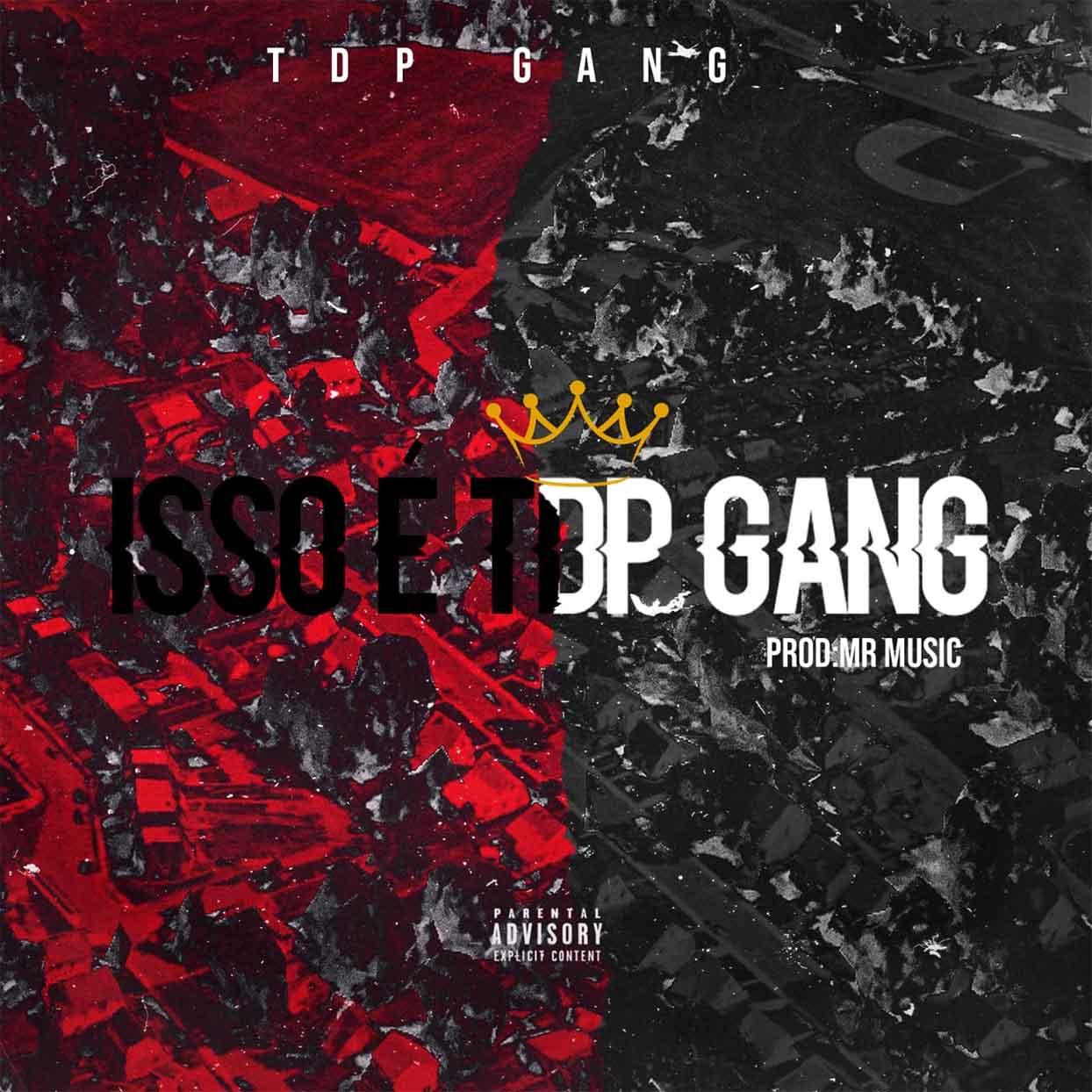 TDP Gang - Isso é TDP Gang