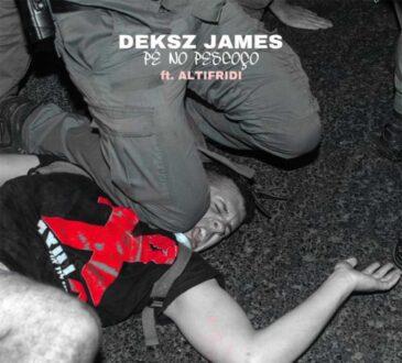 Deksz James - Pé No Pescoço (feat. Altifridi)