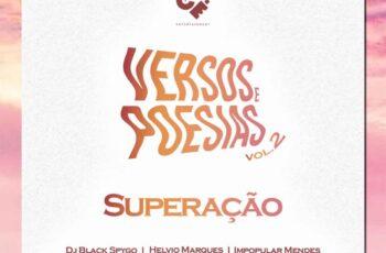 Dj Black Spygo - Superação (Versos & Poesias Vol.2) [feat. Helvio Marques, Noua, Merson Clavius, Shena Carina, Impopular Mendes, Sidjay & Uziel]