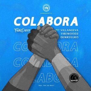 Fábio Dance - Colabora (feat. Dewryeuro, Firewoodz & Villanueva)