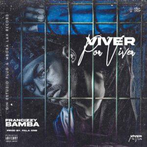 Francizzy Bamba - Viver Por Viver