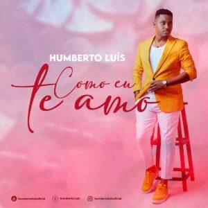 Humberto Luís - Como Eu te Amo