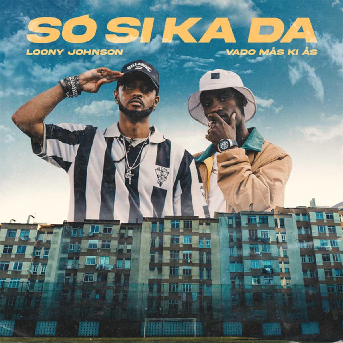 Loony Johnson - Só Si Ka Da (feat. Vado Más Ki Ás)