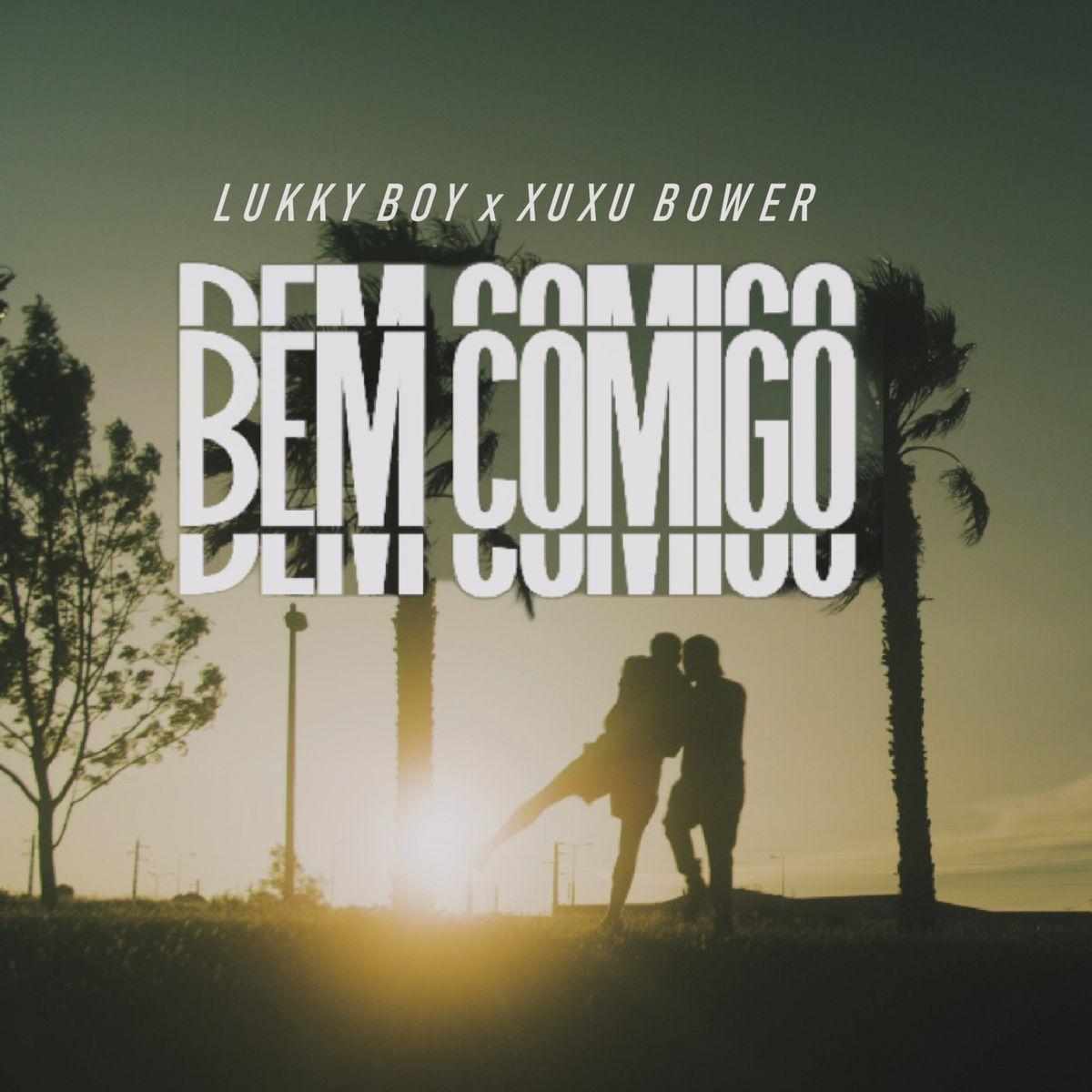 Lukky Boy x Xuxu Bower - Bem Comigo
