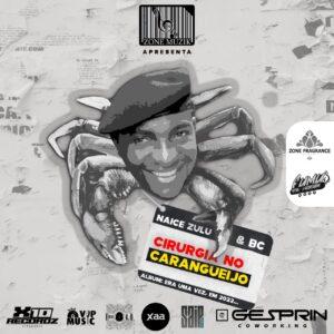 Naice Zulu & BC - Cirurgia Caranguejo (feat. Maureo)