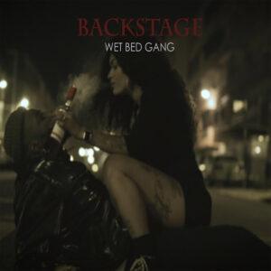 Wet Bed Gang - Backstage